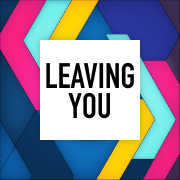 Leaving You