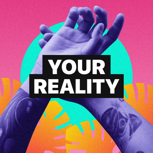 Your Reality