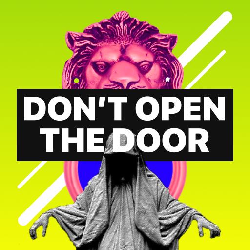 Don't Open The Door