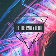Be The Party Hero