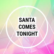 Santa Comes Tonight