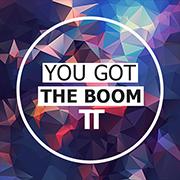 You Got The Boom