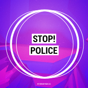 Stop! Police