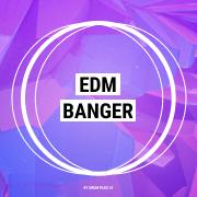 EDM Banger