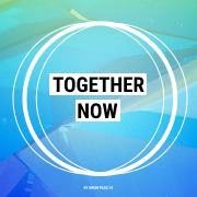 Together Now