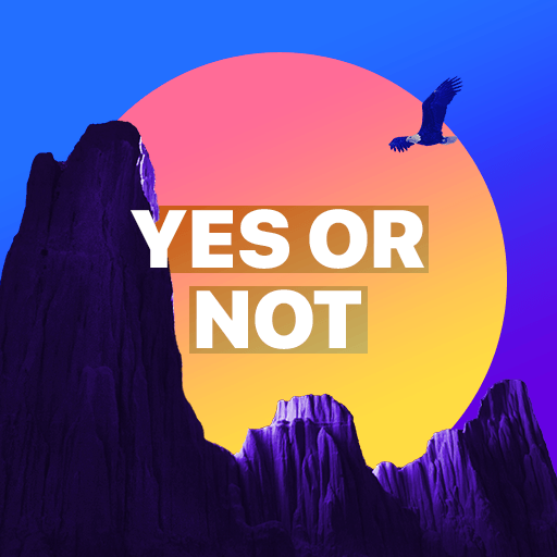 Yes or Not