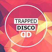 Trapped Disco