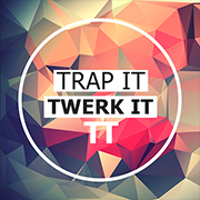 Trap It, Twerk It