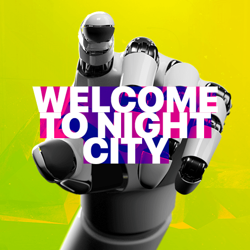 Welcome to Night City