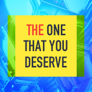 The One That You Deserve